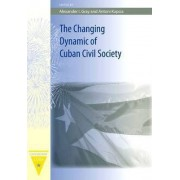 The Changing Dynamic of Cuban Civil Society by Alexander Ian Gray