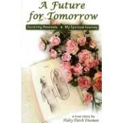 Future for Tomorrow: Surviving Anorexia, My Spiritual Journey