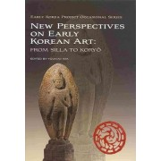 New Perspectives on Early Korean Art by Youn-mi Kim