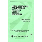 LISREL Approaches to Interaction Effects in Multiple Regression by James J. Jaccard