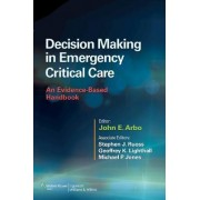 Decision Making in Emergency Critical Care by John E. Arbo