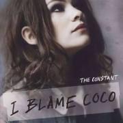 I Blame Coco - Constant (0602527412450) (1 CD)