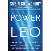 The Power of LEO: The Revolutionary Process for Achieving Extraordinary Results by Subir Chowdhury