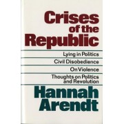Crises of the Republic by Professor Hannah Arendt