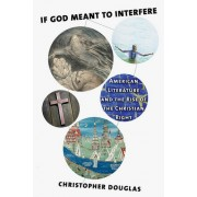 If God Meant to Interfere: American Literature and the Rise of the Christian Right