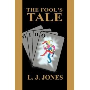 The Fool's Tale by L J Jones