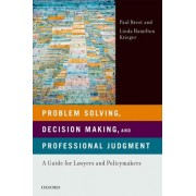 Problem Solving, Decision Making, and Professional Judgment by Paul Brest