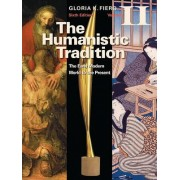 The Humanistic Tradition Volume II: The Early Modern World to the Present by Gloria Fiero