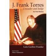 J. Frank Torres by Lois Gerber Franke