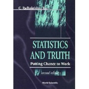 Statistics And Truth: Putting Chance To Work (2nd Edition) by Calyampudi Radhakrishna Rao