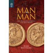 Man to Man: Desire, Homosociality, and Authority in Late-Roman Manhood