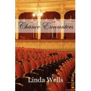Chance Encounters by Linda Wells