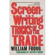Screenwriting Tricks of the Trade by William Froug