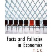 Facts and Fallacies in Economics by T C C