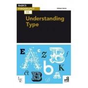 Basics Typography 03: Understanding Type by Michael Harkins