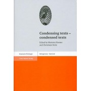 Condensing Texts - Condensed Texts by Marietta Horster