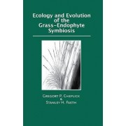 Ecology and Evolution of the Grass-Endophyte Symbiosis by Gregory P. Cheplick
