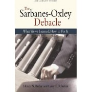 The Sarbanes-Oxley Debacle by Henry N Butler