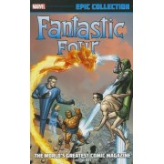 Fantastic Four Epic Collection: the World's Greatest Comic Magazine by Stan Lee