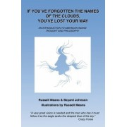 If You've Forgotten the Names of Clouds, You've Lost Your Way by Russell Means