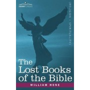 The Lost Books of the Bible A.K.A, the Apocryphal New Testament by William Hone