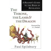 The Throne, the Lamb & the Dragon: A Reader's Guide to the Book of Revelation