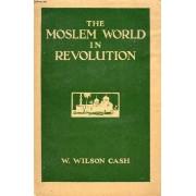 The Moslem World In Revolution