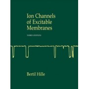 Ion Channels of Excitable Membranes by Bertil Hille