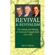 Revival and Revivalism by Iain H. Murray