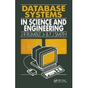 Data Base Systems in Science and Engineering by J. R. Rumble