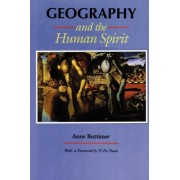 Geography and the Human Spirit by Anne Buttimer