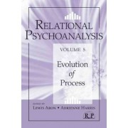Relational Psychoanalysis: Evolution of Process Volume 5 by Lewis Aron