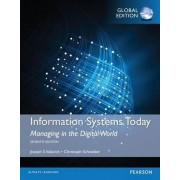 Information Systems Today: Managing in a Digital World, Global Edition by Joseph Valacich