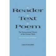 The Reader, the Text, the Poem by Professor Emeritus Louise M Rosenblatt