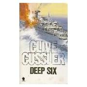 Deep six - Clive Cussler - Livre