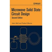 Microwave Solid State Circuit Design by Inder Bahl