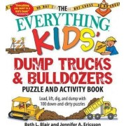 The Everything Kids' Dump Trucks and Bulldozers Puzzle and Activity Book by Beth L. Blair