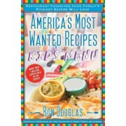 America's Most Wanted Recipes Kids' Menu by Ron Douglas