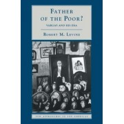 Father of the Poor? by Robert M. Levine