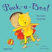 Peek-a-Boo! Nursery Games by Annie Kubler