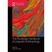 The Routledge Handbook of Linguistic Anthropology by Nancy Bonvillain