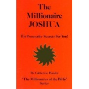The Millionaire Joshua - the Millionaires of the Bible Series Volume 3: Volume 3 by Catherine Ponder