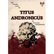 The Tragic Tale of Titus Andronicus