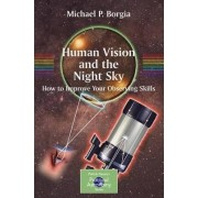 Human Vision and the Night Sky by Michael Borgia