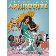 Aphrodite: Goddess of Love by George O'Connor