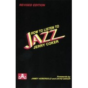 How to Listen to Jazz by Jerry Coker