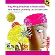Why Mosquitoes Buzz in People's Ears by Verna:Dillon Aardema