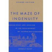 The Maze of Ingenuity by Arnold Pacey