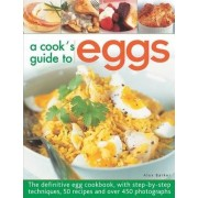 Get Cracking! Cook's Guide to Eggs by Alex Barker