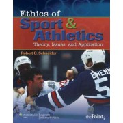 Ethics of Sport and Athletics by Robert C. Schneider